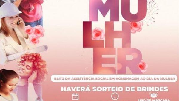 BLITZ DA ASSISTÊNCIA SOCIAL EM HOMENAGEM AO DIA INTERNACIONAL DA MULHER